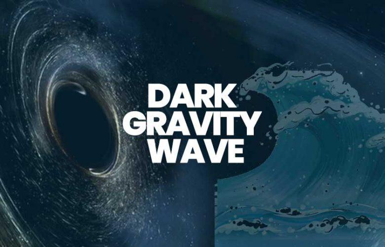 Dark Gravity Wave