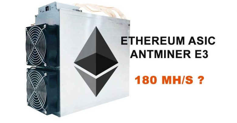 Photo of Ethereum ASIC miner – Bitmain Announces Antminer E3 to mine Ethash coins