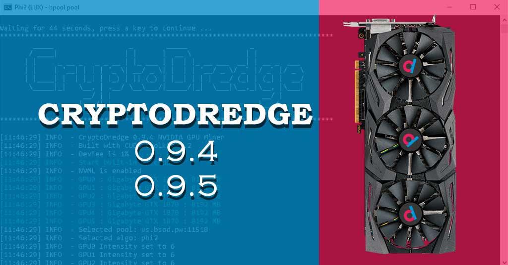 CryptoDredge 0 9 4, 0 9 5 - Exosis, C11, Polytimos, BCD, X17
